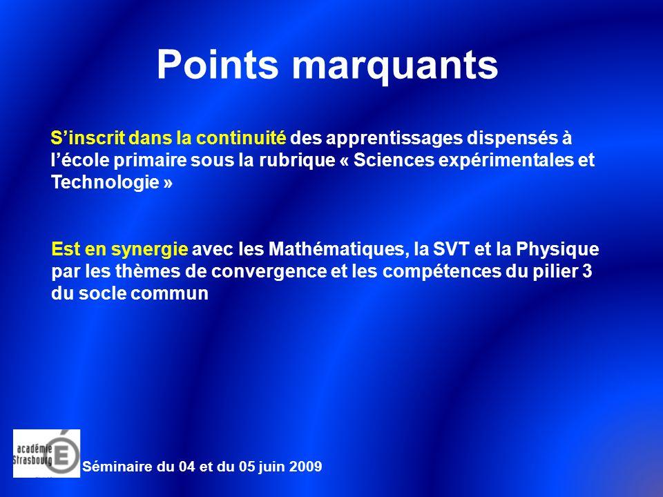 Séminaire du 04 et du 05 juin 2009 Points marquants Une approche systémique : Pour fixer léchelle de létude