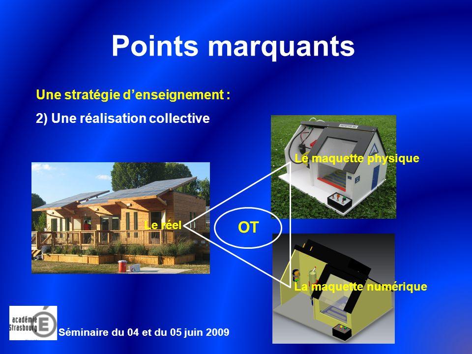 Séminaire du 04 et du 05 juin 2009 Points marquants Des situations-problèmes : Pour apporter du sens aux activités Puiser des situations authentiques dans le cycle de vie des constructions .