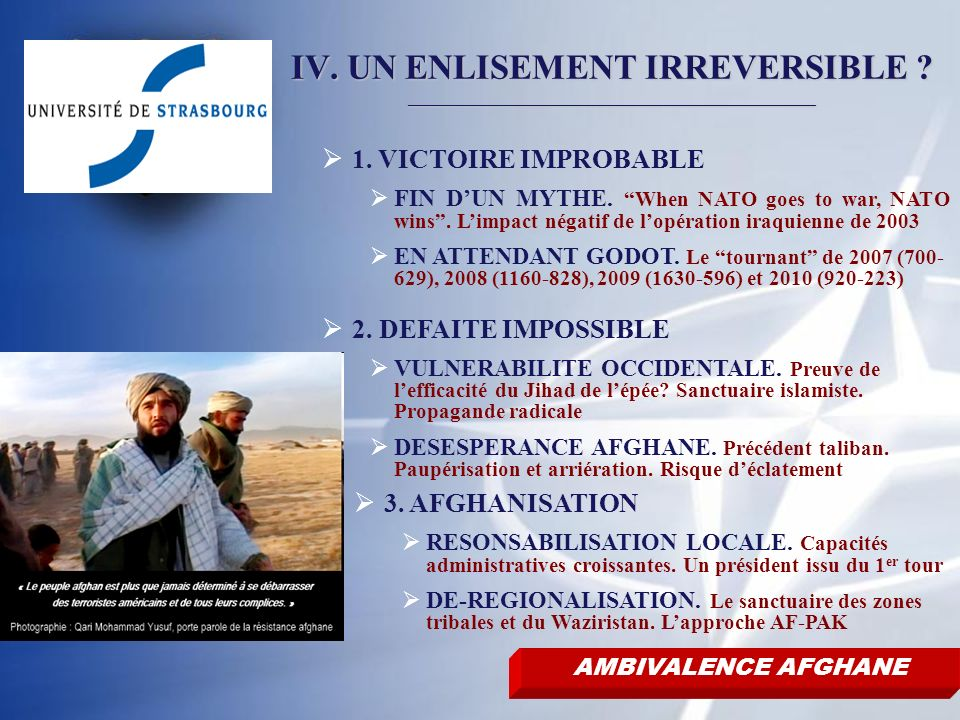 IV. UN ENLISEMENT IRREVERSIBLE ? ___________________________________________________ AMBIVALENCE AFGHANE 1. VICTOIRE IMPROBABLE FIN DUN MYTHE.When NAT