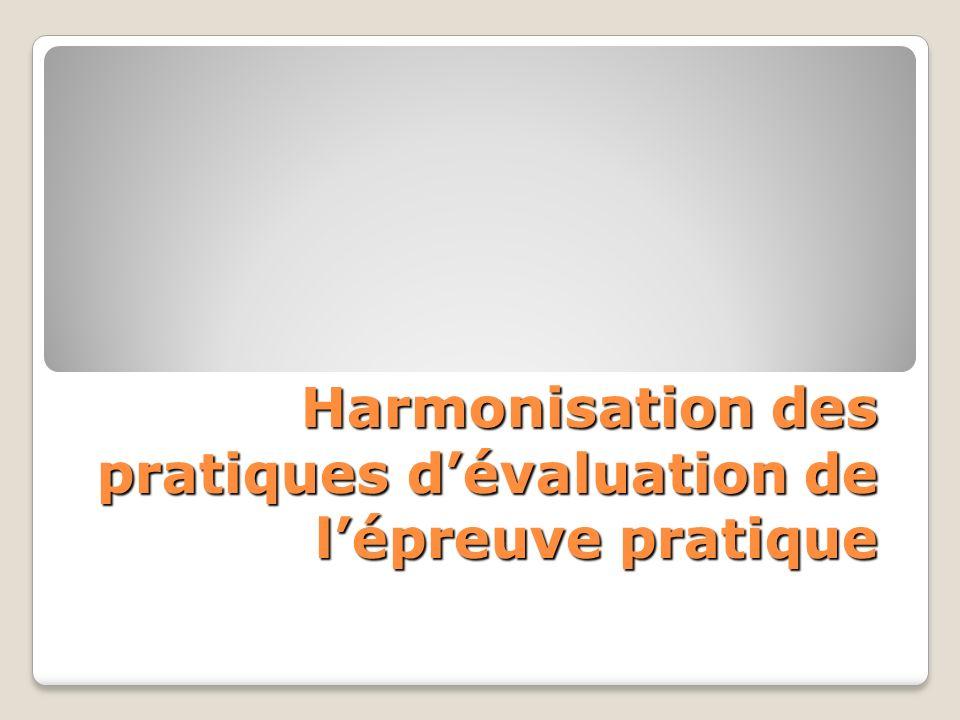 Harmonisation des pratiques dévaluation de lépreuve pratique