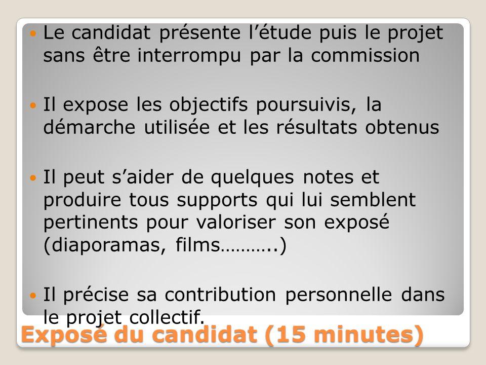 Exposé du candidat (15 minutes) Le candidat présente létude puis le projet sans être interrompu par la commission Il expose les objectifs poursuivis,