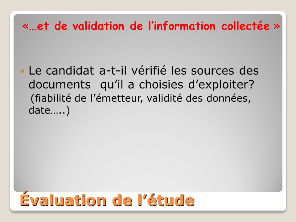 «...et de validation de linformation collectée » Le candidat a-t-il vérifié les sources des documents quil a choisies dexploiter.