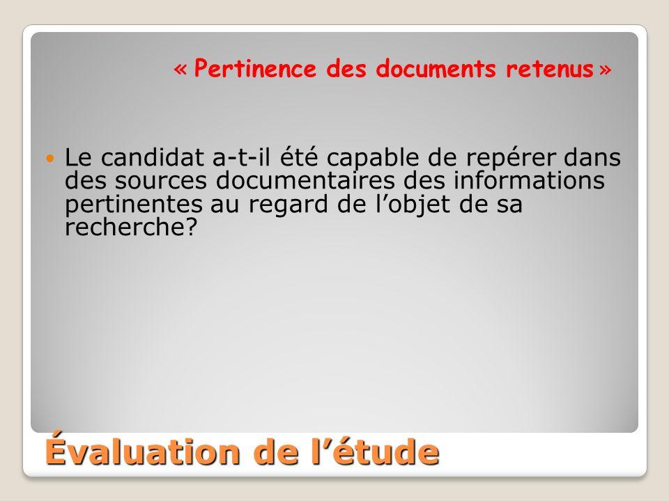 « Pertinence des documents retenus » Le candidat a-t-il été capable de repérer dans des sources documentaires des informations pertinentes au regard de lobjet de sa recherche.