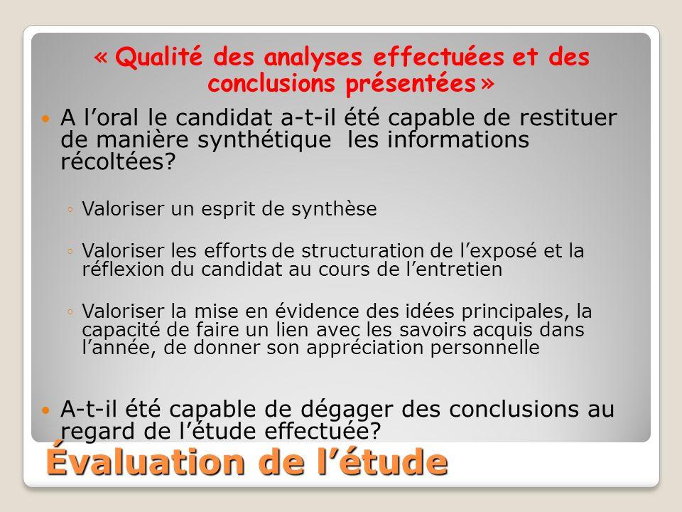« Qualité des analyses effectuées et des conclusions présentées » A loral le candidat a-t-il été capable de restituer de manière synthétique les informations récoltées.