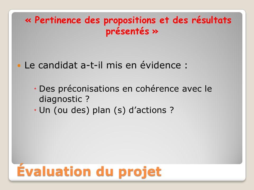 « Pertinence des propositions et des résultats présentés » Le candidat a-t-il mis en évidence : Des préconisations en cohérence avec le diagnostic ? U
