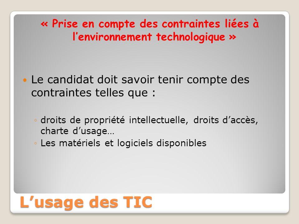 « Prise en compte des contraintes liées à lenvironnement technologique » Le candidat doit savoir tenir compte des contraintes telles que : droits de p