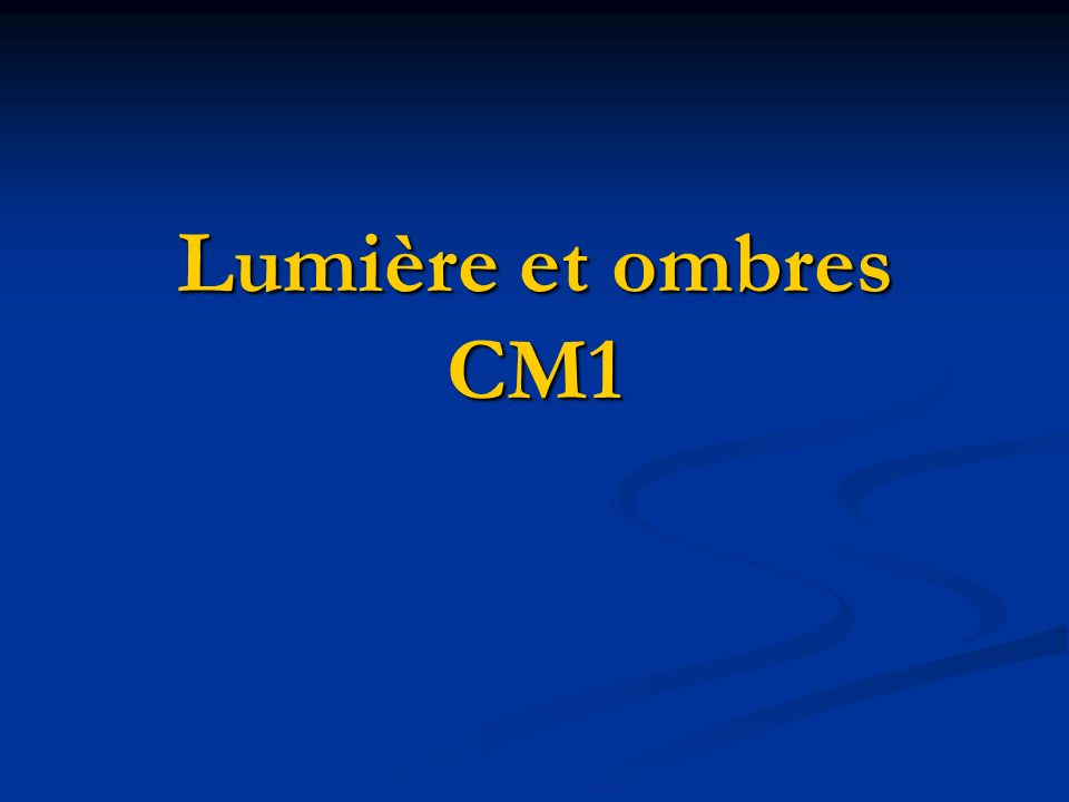 Lumière et ombres CM1