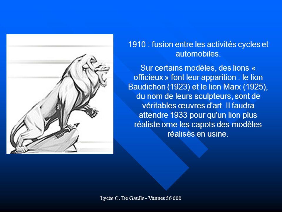 Lycée C.De Gaulle - Vannes 56 000 1910 : fusion entre les activités cycles et automobiles.