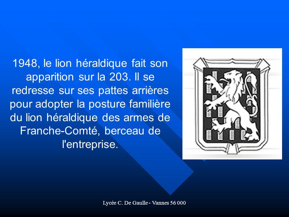 Lycée C.De Gaulle - Vannes 56 000 1948, le lion héraldique fait son apparition sur la 203.