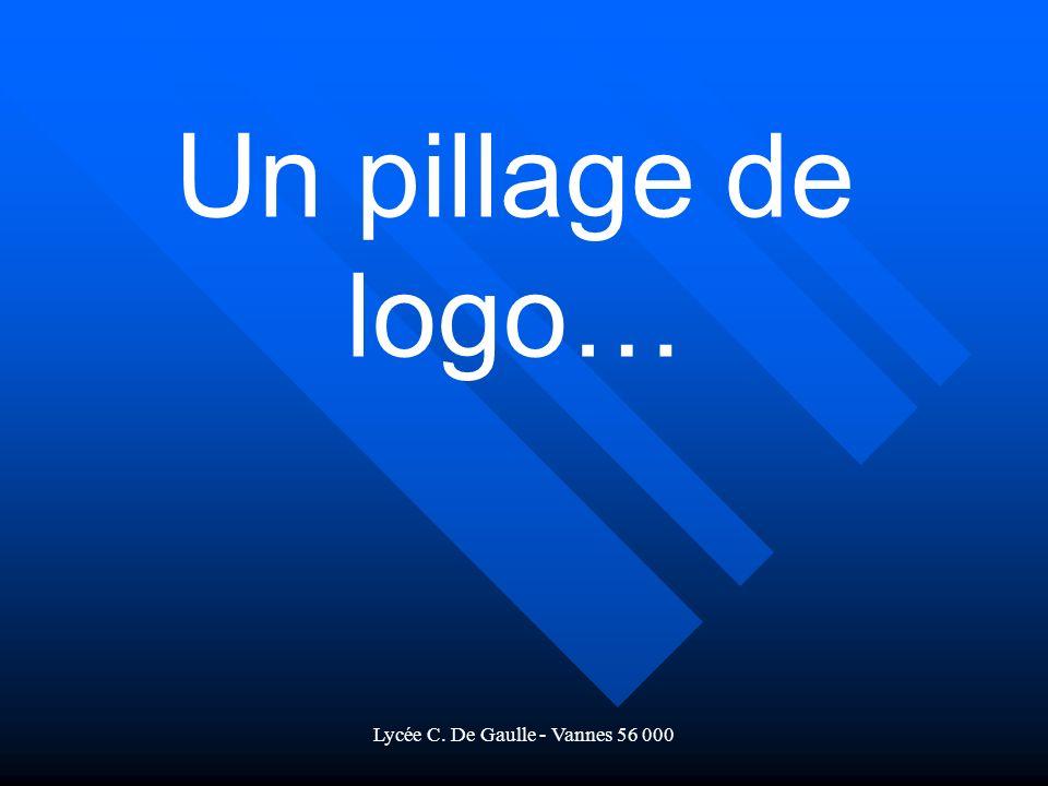 Lycée C. De Gaulle - Vannes 56 000 Un pillage de logo…