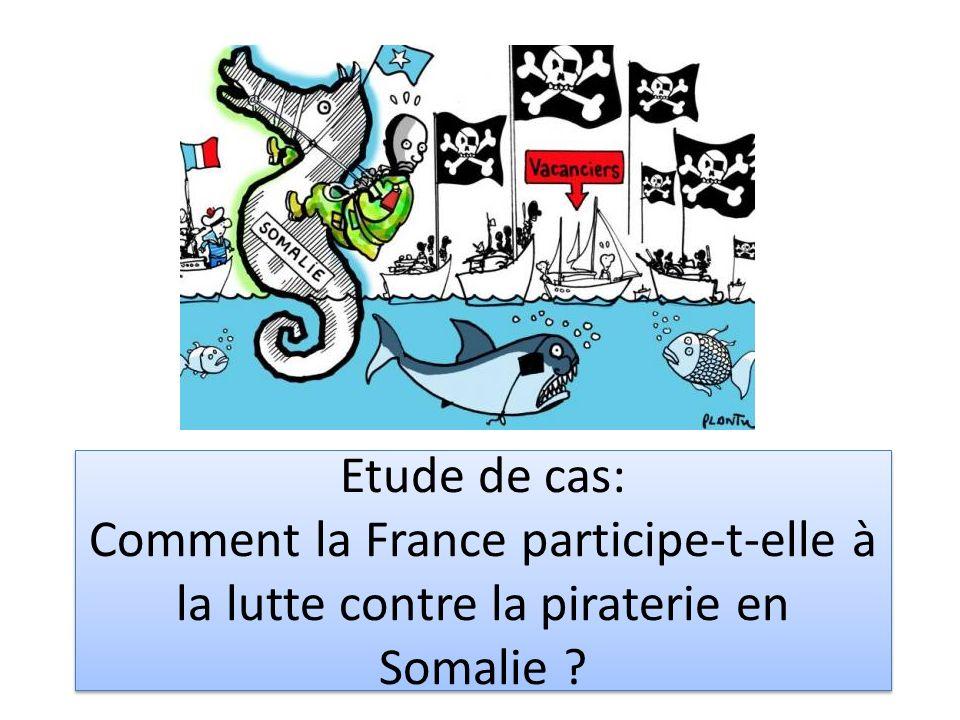 Etude de cas: Comment la France participe-t-elle à la lutte contre la piraterie en Somalie ?