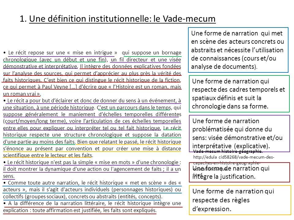 1. Une définition institutionnelle: le Vade-mecum Le récit repose sur une « mise en intrigue » qui suppose un bornage chronologique (avec un début et