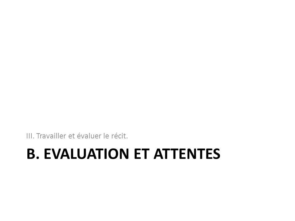 B. EVALUATION ET ATTENTES III. Travailler et évaluer le récit.