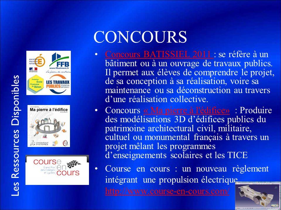 Les Ressources Disponibles CONCOURS Concours BATISSIEL 2011 : se réfère à un bâtiment ou à un ouvrage de travaux publics. Il permet aux élèves de comp