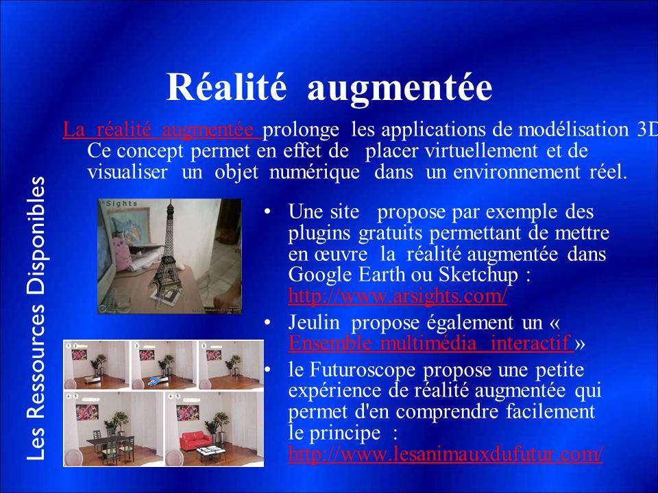 Les Ressources Disponibles Réalité augmentée Une site propose par exemple des plugins gratuits permettant de mettre en œuvre la réalité augmentée dans