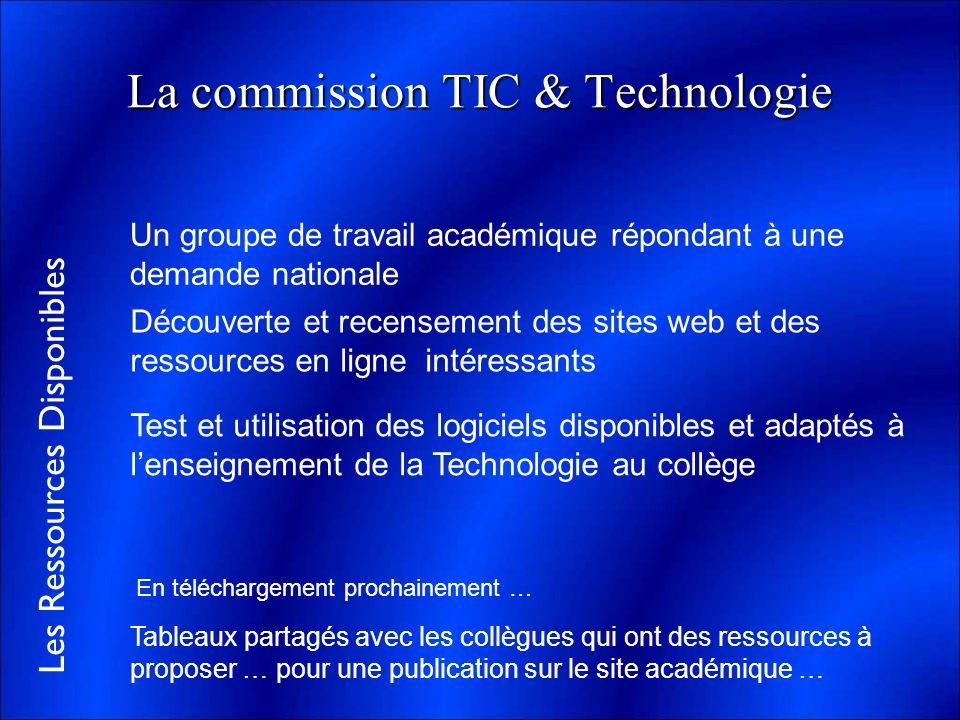 Les Ressources Disponibles La commission TIC & Technologie Un groupe de travail académique répondant à une demande nationale Tableaux partagés avec le