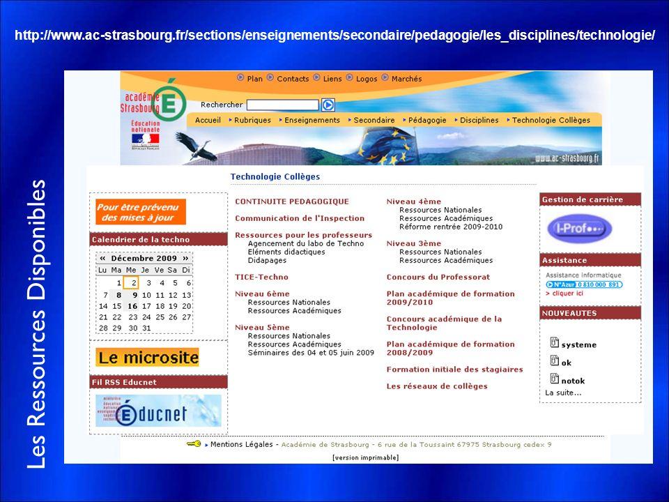 Les Ressources Disponibles http://www.ac-strasbourg.fr/sections/enseignements/secondaire/pedagogie/les_disciplines/technologie/