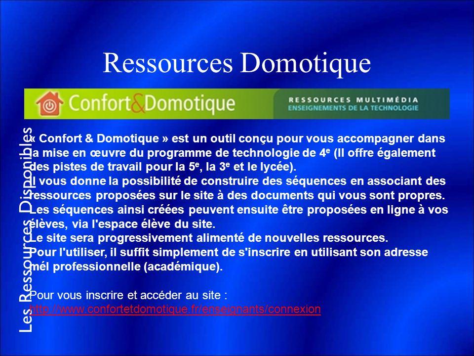 Les Ressources Disponibles Ressources Domotique « Confort & Domotique » est un outil conçu pour vous accompagner dans la mise en œuvre du programme de