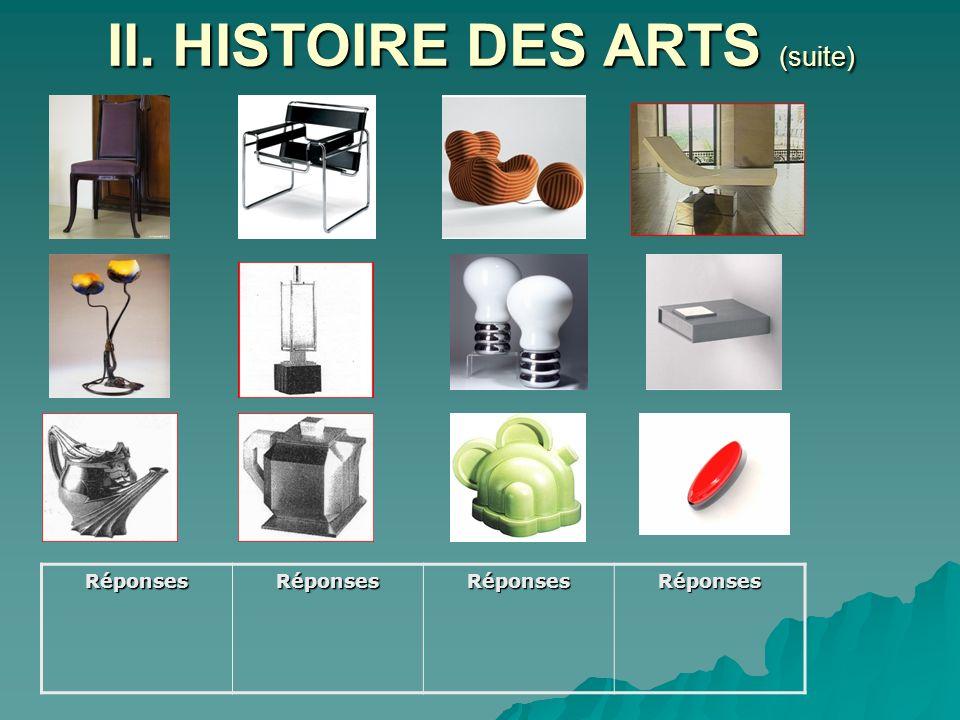 II. HISTOIRE DES ARTS (suite) RéponsesRéponsesRéponsesRéponses
