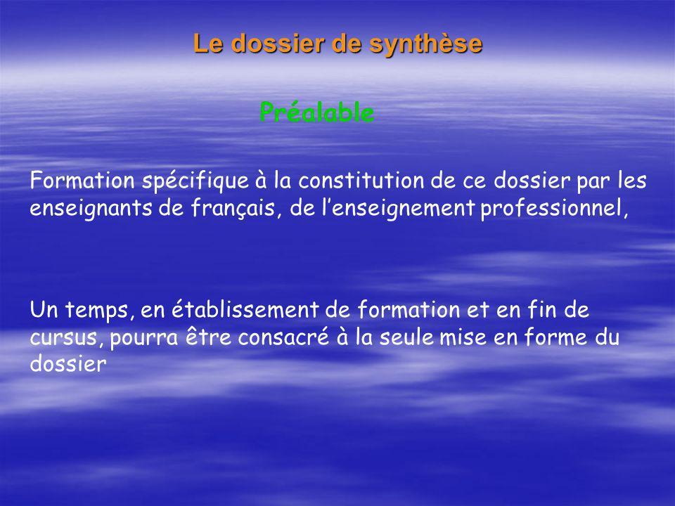 Le dossier de synthèse Préalable Formation spécifique à la constitution de ce dossier par les enseignants de français, de lenseignement professionnel,