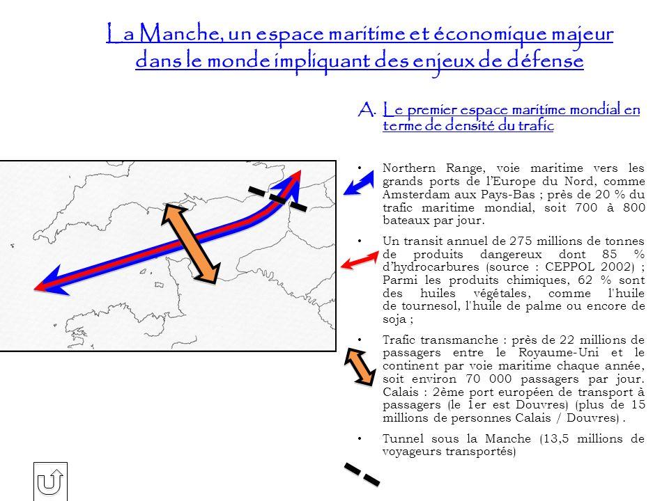 La Manche, un espace maritime et économique majeur dans le monde impliquant des enjeux de défense A.Le premier espace maritime mondial en terme de den