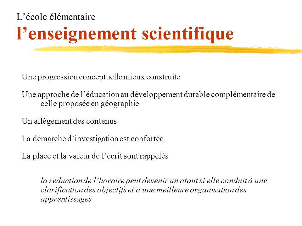 Lécole élémentaire lenseignement scientifique Une progression conceptuelle mieux construite Une approche de léducation au développement durable complé
