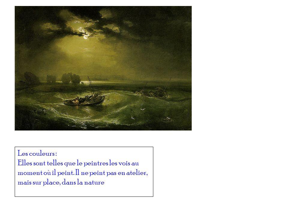 Les couleurs : Elles sont telles que le peintres les vois au moment où il peint. Il ne peint pas en atelier, mais sur place, dans la nature