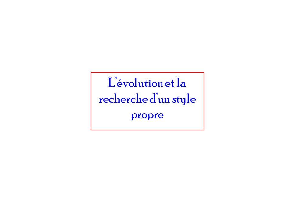 Lévolution et la recherche dun style propre