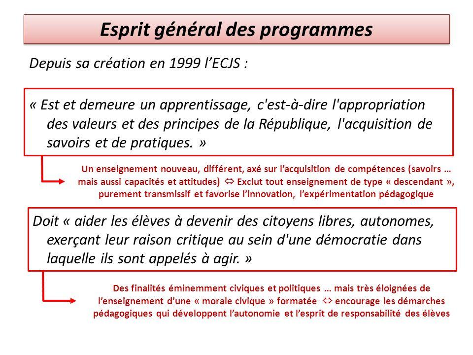Esprit général des programmes Depuis sa création en 1999 lECJS : « Est et demeure un apprentissage, c'est-à-dire l'appropriation des valeurs et des pr