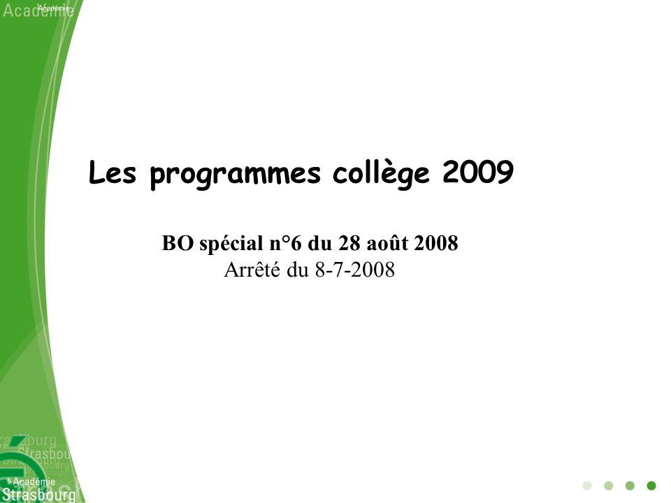 Les programmes collège 2009 BO spécial n°6 du 28 août 2008 Arrêté du 8-7-2008