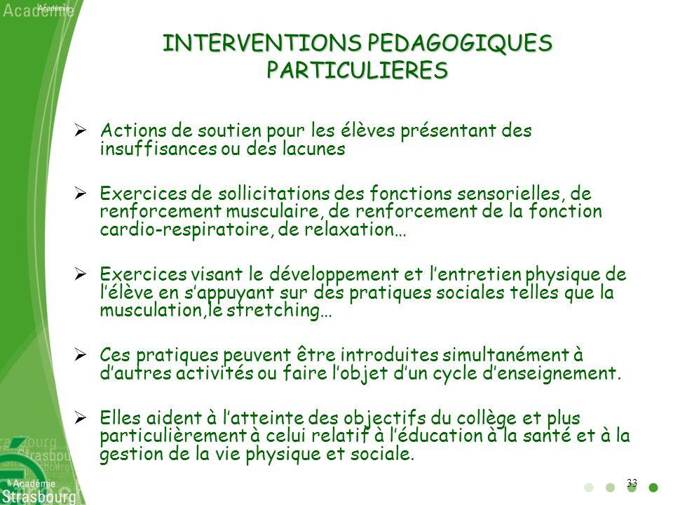 INTERVENTIONS PEDAGOGIQUES PARTICULIERES Actions de soutien pour les élèves présentant des insuffisances ou des lacunes Exercices de sollicitations de