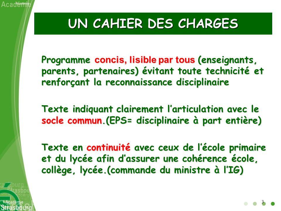 UN CAHIER DES CHARGES Programme concis, lisible par tous (enseignants, parents, partenaires) évitant toute technicité et renforçant la reconnaissance