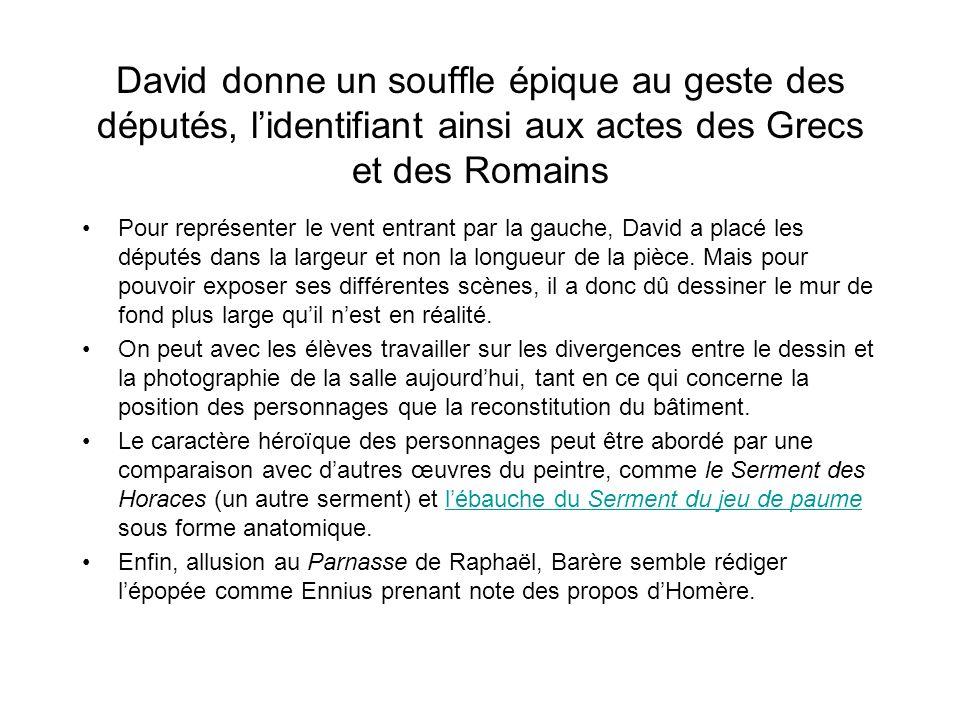 David donne un souffle épique au geste des députés, lidentifiant ainsi aux actes des Grecs et des Romains Pour représenter le vent entrant par la gauc