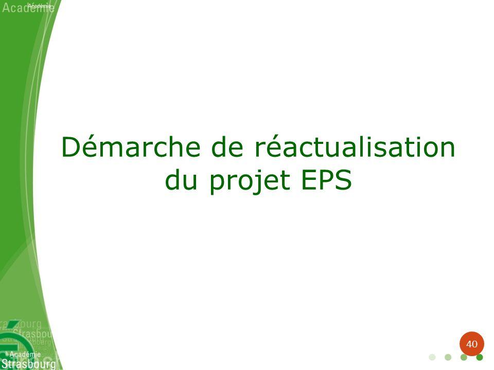 Démarche de réactualisation du projet EPS 40
