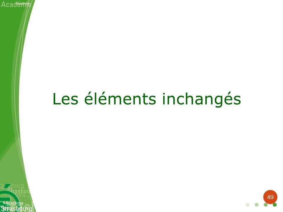 Les éléments inchangés 49