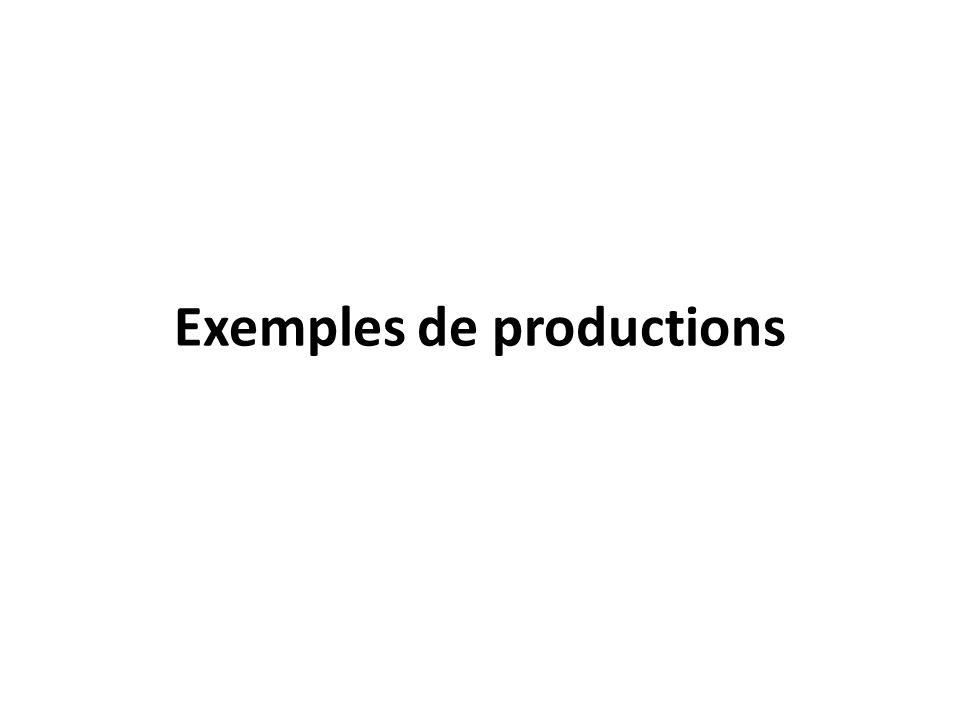 Exemples de productions