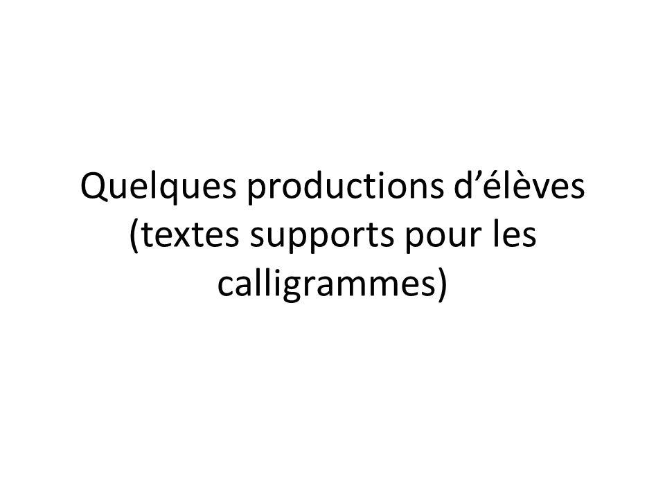 Quelques productions délèves (textes supports pour les calligrammes)