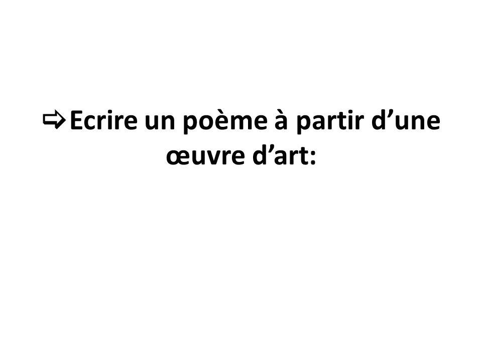 Ecrire un poème à partir dune œuvre dart:
