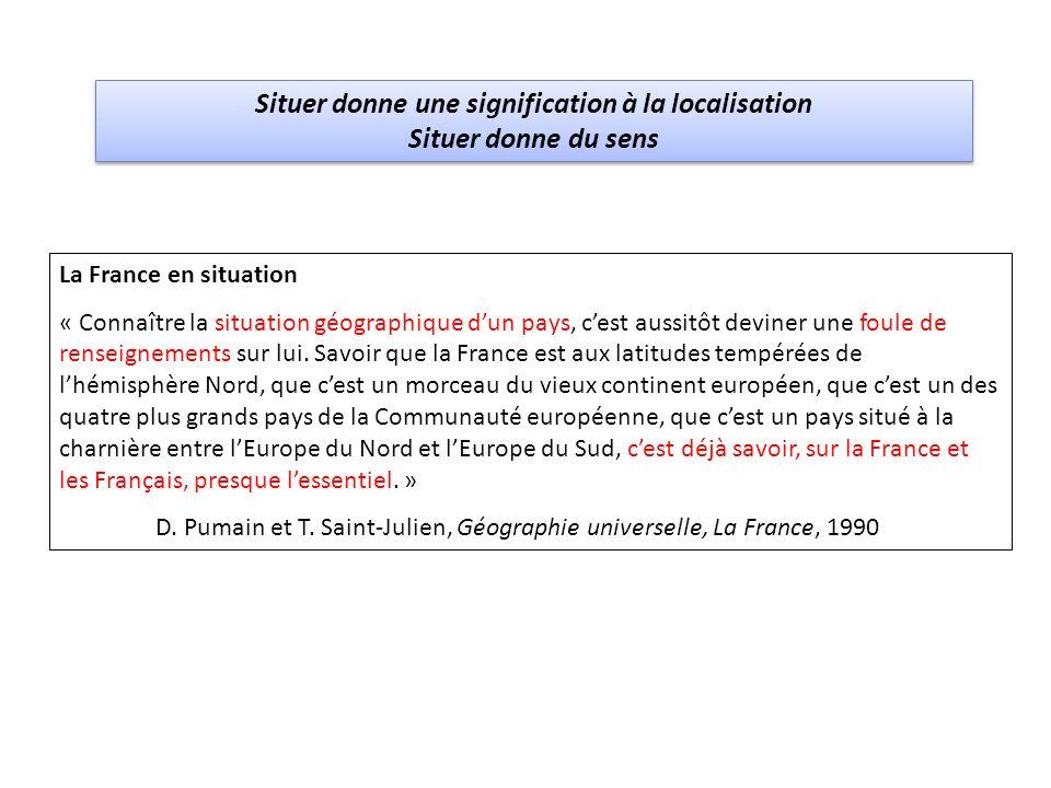 Situer donne une signification à la localisation Situer donne du sens Situer donne une signification à la localisation Situer donne du sens La France