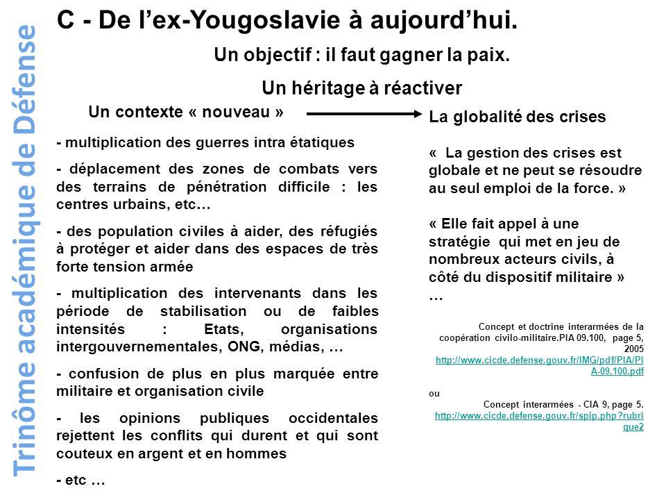 Trinôme académique de Défense C - De lex-Yougoslavie à aujourdhui. Un objectif : il faut gagner la paix. Un héritage à réactiver Un contexte « nouveau