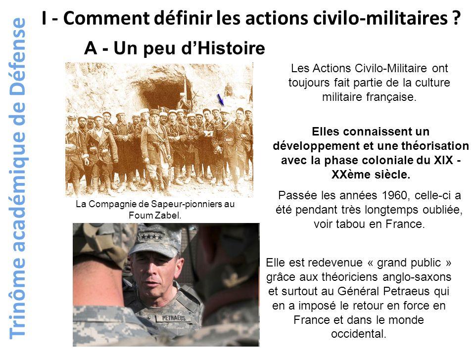 I - Comment définir les actions civilo-militaires ? A - Un peu dHistoire Les Actions Civilo-Militaire ont toujours fait partie de la culture militaire