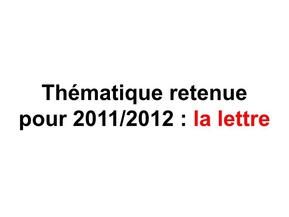 Thématique retenue pour 2011/2012 : la lettre
