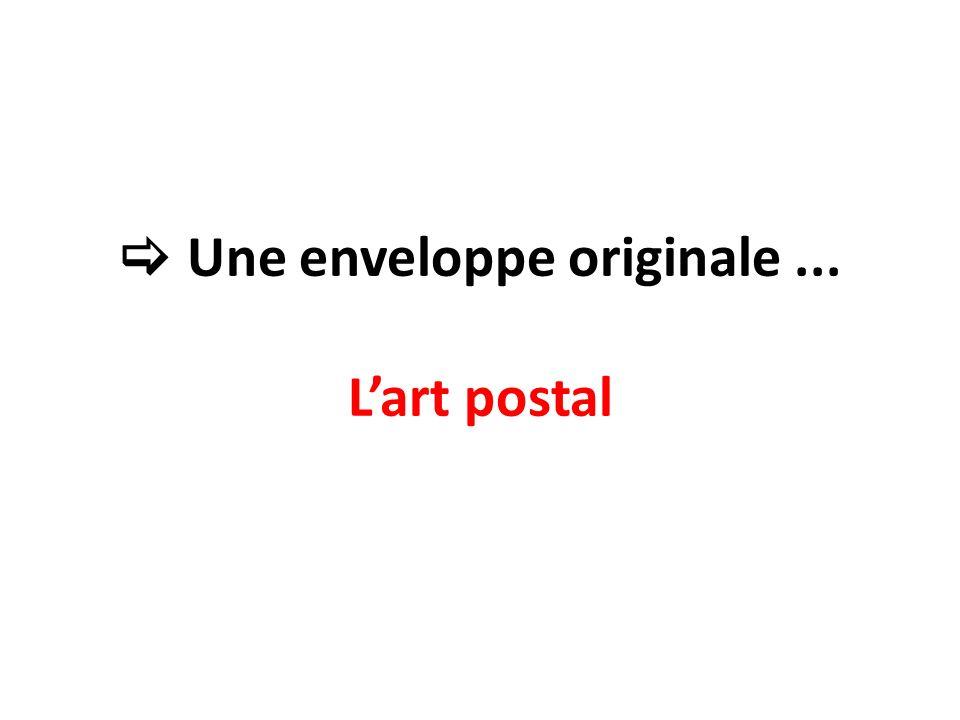 Une enveloppe originale... Lart postal