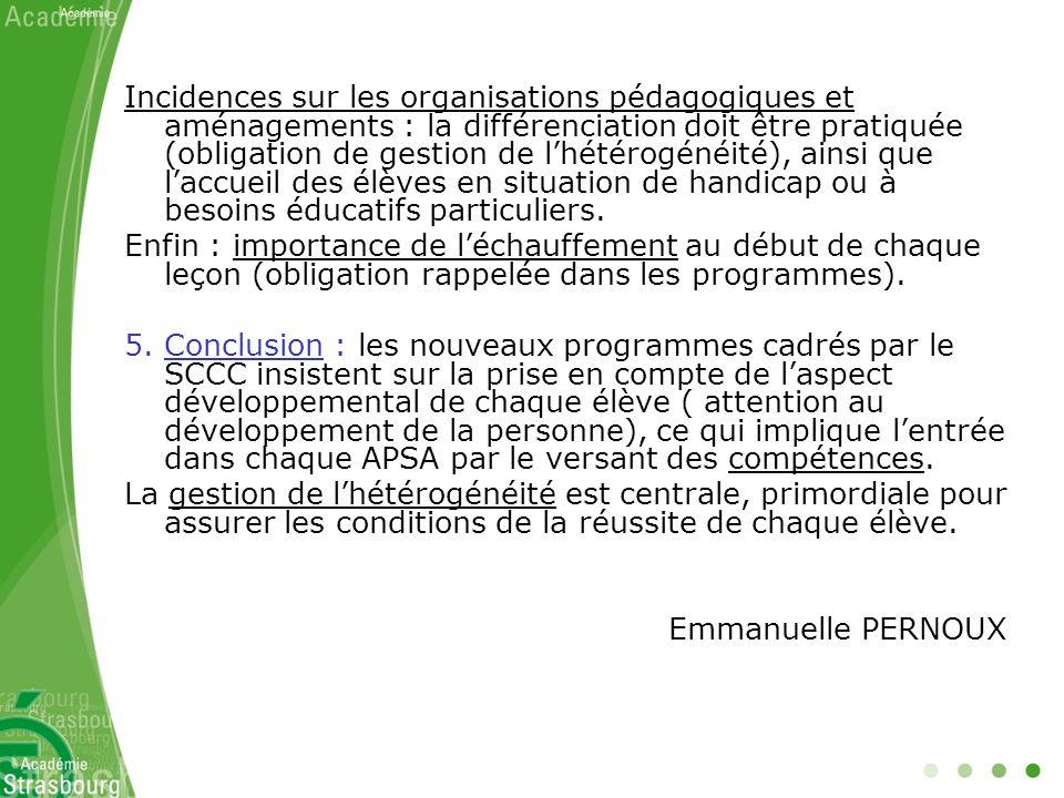 Incidences sur les organisations pédagogiques et aménagements : la différenciation doit être pratiquée (obligation de gestion de lhétérogénéité), ains