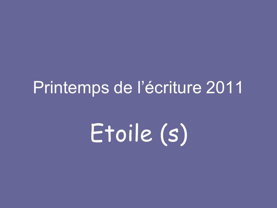 Printemps de lécriture 2011 Etoile (s)