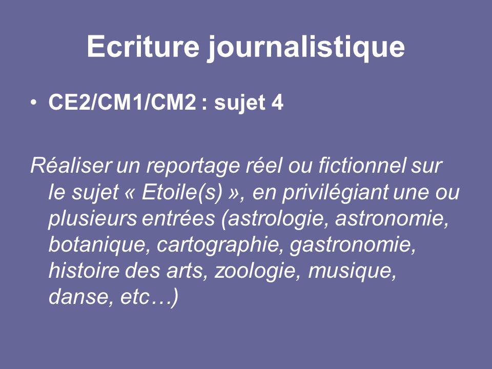 Ecriture journalistique CE2/CM1/CM2 : sujet 4 Réaliser un reportage réel ou fictionnel sur le sujet « Etoile(s) », en privilégiant une ou plusieurs en