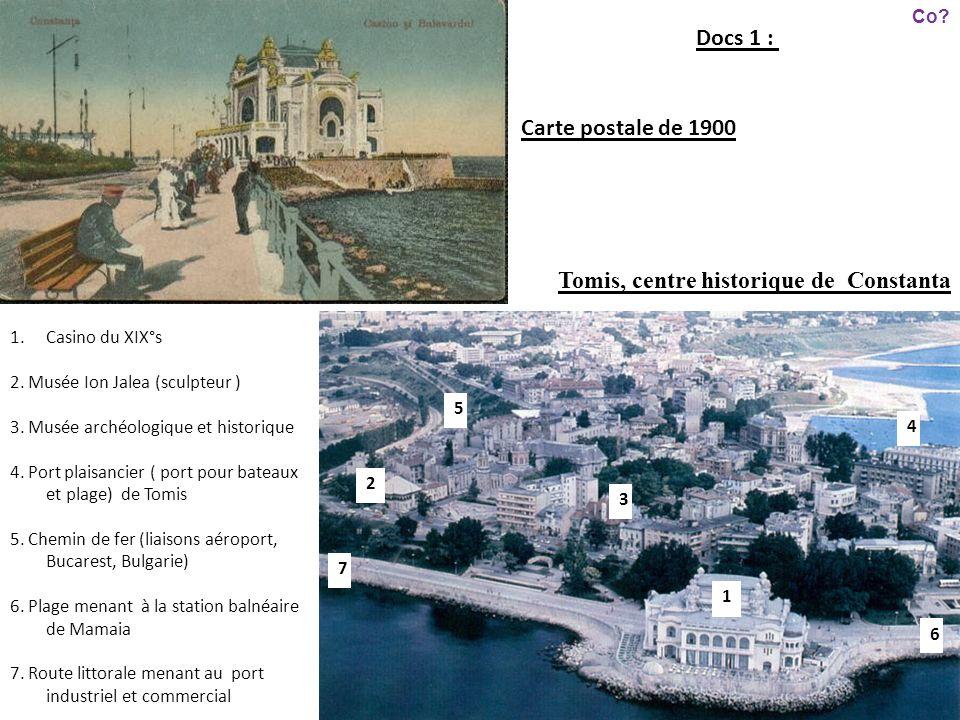 1.Casino du XIX°s 2. Musée Ion Jalea (sculpteur ) 3. Musée archéologique et historique 4. Port plaisancier ( port pour bateaux et plage) de Tomis 5. C