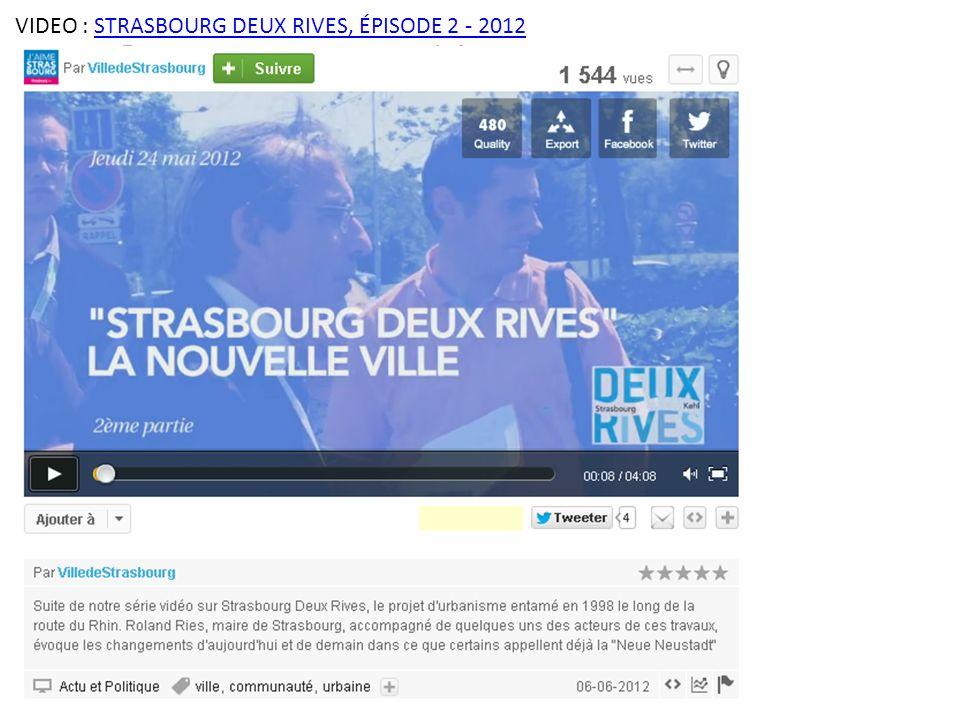 VIDEO : STRASBOURG DEUX RIVES, ÉPISODE 2 - 2012STRASBOURG DEUX RIVES, ÉPISODE 2 - 2012