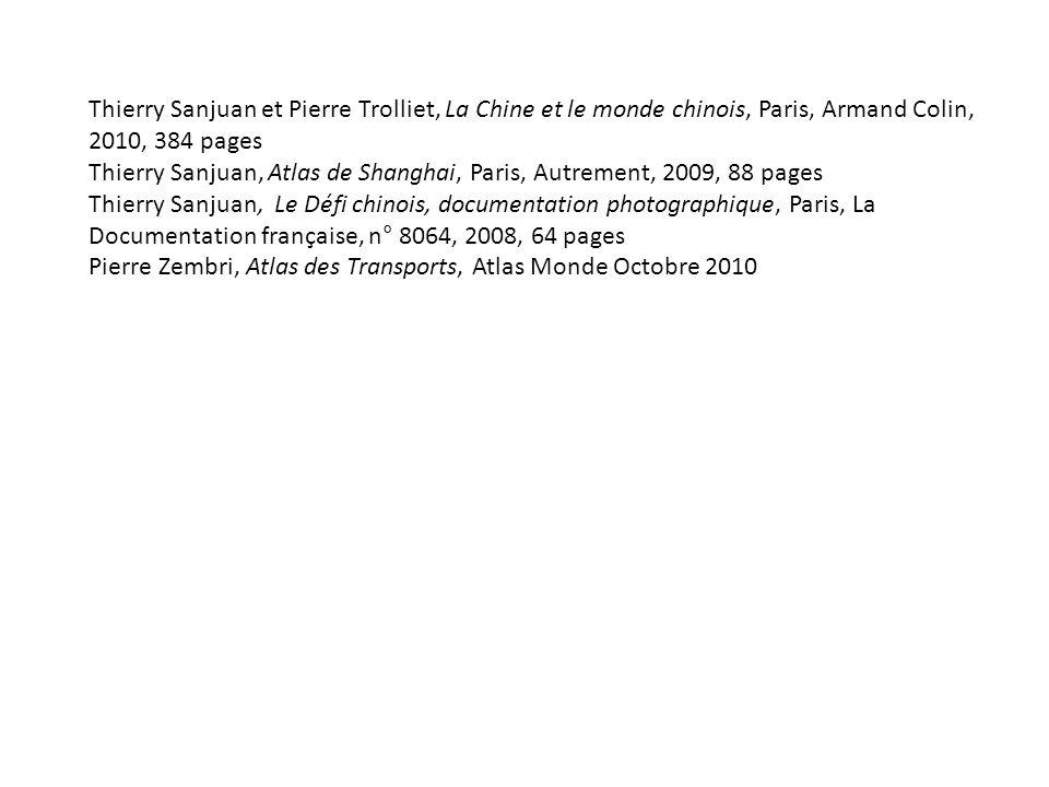 Thierry Sanjuan et Pierre Trolliet, La Chine et le monde chinois, Paris, Armand Colin, 2010, 384 pages Thierry Sanjuan, Atlas de Shanghai, Paris, Autr