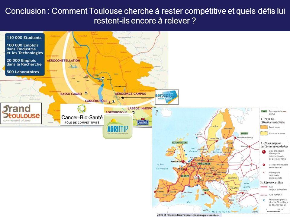 Conclusion : Comment Toulouse cherche à rester compétitive et quels défis lui restent-ils encore à relever ?